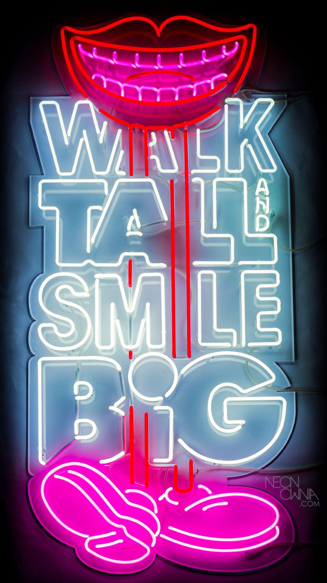 WALK TALL AND SMILE BIG